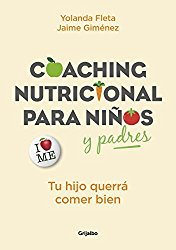 Coaching nutricional para niños y padres: Tu hijo querrá comer bien / Nutritional Coaching for Children and Parents: Your Child Will Want to Eat Well (Spanish Edition)