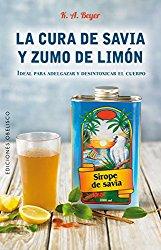 La cura de savia y zumo de limón (Spanish Edition)