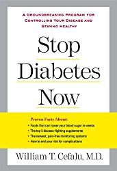 Stop Diabetes Now: A Groundbreaking Program for Controlling Your Disease and Staying Healthy (Lynn Sonberg Books)
