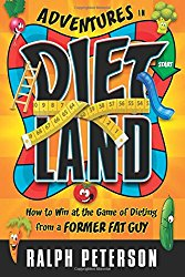 Adventures in Dietland: How to Win at the Game of Dieting from a Former Fat Guy