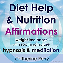 Diet Help & Nutrition Affirmations: Weight Loss Boost with Soothing Nature Hypnosis & Meditation