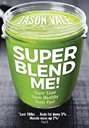 Super Blend Me!: The Protein Plan for People Who Want to Get …