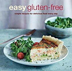 Easy Gluten-free: Simple recipes for delicious food every day