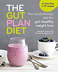 The Gut Plan Diet: The revolutionary diet for gut-healthy weight loss