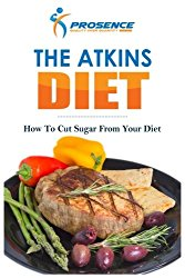 The Atkins Diet: How To Cut Sugar From Your Diet