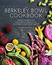 The Berkeley Bowl Cookbook: Recipes Inspired by the Extraordinary Produce of California's Most Iconic Market