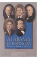 Alabama Governors: A Political History of the State