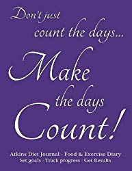 Atkins Diet Journal & Food Diary, Set Goals – Track Progress – Get Results: Make the Days Count Diet journal and food diary, purple cover, 220 pages, track progress daily for 3 months.