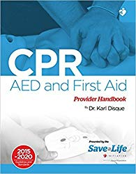 CPR, AED & First Aid Provider Handbook- Health Care Certification Card and Course – based on the latest AHA (American Heart Association) Standards and Guidelines (2015 – 2020)