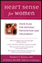 Heart Sense for Women: Your Plan for Natural Prevention and Treatment