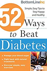 52 Ways to Beat Diabetes: Simple, Easy Tips to Stay Happy and Healthy (Bottom Line)