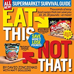 Eat This, Not That! Supermarket Survival Guide: Thousands of easy food swaps that can save you 10, 20, 30 pounds–or more!