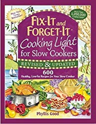 Fix-It and Forget-It Cooking Light for Slow Cookers: 600 Healthy, Low-Fat Recipes for Your Slow Cooker