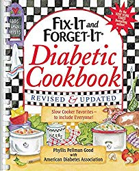 Fix-It and Forget-It Diabetic Cookbook Revised and Updated: 550 Slow Cooker Favorites–To Include Everyone! (Fix-It and Enjoy-It!)