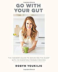 Go with your Gut: The Insider's Guide to Banishing the Bloat with 75 Digestion-Friendly Recipes