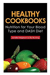 Healthy Cookbooks: Nutrition for Your Blood Type and Dash Diet