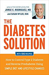 The Diabetes Solution: How to Control Type 2 Diabetes and Reverse Prediabetes Using Simple Diet and Lifestyle Changes–with 100 recipes