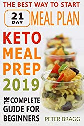 Keto Meal Prep: The Complete Guide for Beginners – 21 Days Keto Meal Plan