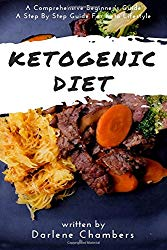 Ketogenic Diet: A Comprehensive Beginner's Guide – A Step By Step Guide For Keto Lifestyle