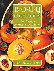 Body Electronics: Vital Steps for Physical Regeneration