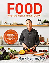 Food: What the Heck Should I Cook?: More than 100 delicious recipes–pegan, vegan, paleo, gluten-free, dairy-free, and more–for lifelong health