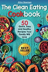 The Clean Eating Cookbook