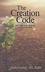 The Creation Code: God's Blueprint for Creating the Future You Want