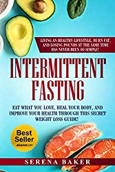 Intermittent Fasting: Eat what you love, heal your body and improve your health through this secret weight loss guide! Living an healthy lifestyle, burn fat and losing pounds has never been so simple!