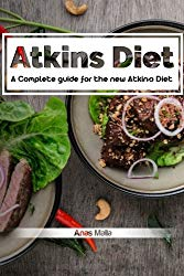 Atkins diet: A Complete guide for the new Atkins Diet, Step by step to Lose weig: Nutritional Supplements, Foods to Eat on the Atkins Diet (Lose … Paleo diet, Anti inflammatory) (Volume 1)