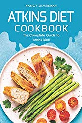 Atkins Diet Cookbook: The Complete Guide to Atkins Diet!