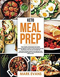 Keto Meal Prep: 2 Books in 1 – 70+ Quick and Easy Low Carb Keto Recipes to Burn Fat and Lose Weight & Simple, Proven Intermittent Fasting Guide for Beginners