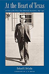At the Heart of Texas: One Hundred Years of the Texas State Historical Association, 1897-1997