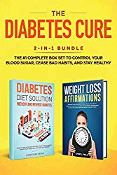 Diabetes Diet Solution: Prevent and Reverse Diabetes: Discover How to Control Your Blood Sugar and Live Heathy, Even if You're Diagnosed with Type 1 or 2 Diabetes