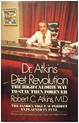Dr. Atkins' Diet Revolution: The High Calorie Way to Stay Thin Forever (1972 Edition)