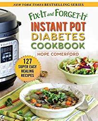 Fix-It and Forget-It Instant Pot Diabetes Cookbook: 127 Super Easy Healthy Recipes