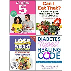 So Vegan in 5 [Hardcover], Can I Eat That, Blood Sugar Diet For Beginners, Diabetes Type 2 Healing Code 4 Books Collection Set