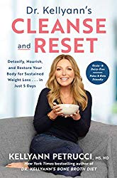 Dr. Kellyann's Cleanse and Reset: Detoxify, Nourish, and Restore Your Body for Sustained Weight Loss…in Just 5 Days