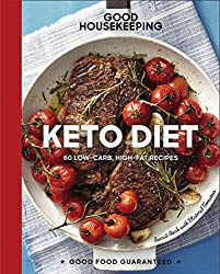 Good Housekeeping Keto Diet: 100+ Low-Carb, High-Fat Recipes (Good Food Guaranteed)