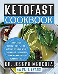 KetoFast Cookbook: Recipes for Intermittent Fasting and Timed Ketogenic Meals from a World-Class Doctor and an Internationally Renowned Chef