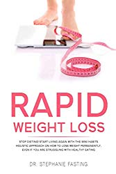 Rapid Weight Loss: Stop Dieting! Start Living Again with the Mini Habits Holistic Approach on How to Lose Weight Permanently, even if You Are Struggling with Healthy Eating