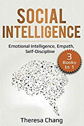 Social Intelligence: 3 Books in 1: Emotional Intelligence, Empath, Self-Discipline (Human Psychology)