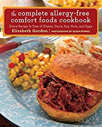The Complete Allergy-Free Comfort Foods Cookbook: Every Recipe Is Free of Gluten, Dairy, Soy, Nuts, and Eggs
