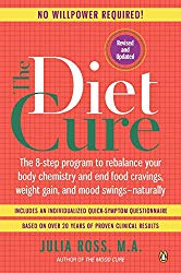 The Diet Cure: The 8-Step Program to Rebalance Your Body Chemistry and End Food Cravings, Weight Gain, and Mood Swings–Naturally