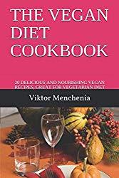 THE VEGAN  DIET COOKBOOK: 20 DELICIOUS AND NOURISHING VEGAN RECIPES, GREAT FOR VEGETARIAN DIET