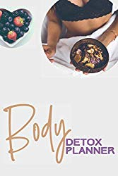 Body Detox Planner: Ultimate Meal Planner And Tracker For Weight Loss With Food Shopping List – Helping You Become the Best Version of Yourself.