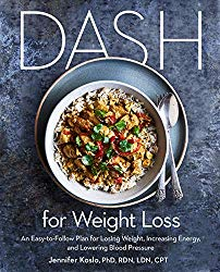DASH for Weight Loss: An Easy-to-Follow Plan for Losing Weight, Increasing Energy, and Lowering Blood Pressure (A DASH Diet Plan)