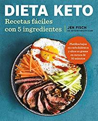Dieta Keto: Recetas fáciles con 5 ingredientes / The Easy 5-Ingredient Ketogenic Diet Cookbook (Spanish Edition)