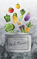 Mini Weekly Meal Planner: Purse Meal Planner With Grocery List | Perfect Size To Carry Around | 53 Weeks of Planning (Healthy Meal Planners and Recipe Notebook Organizers)