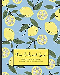 Plan, Cook and Save!: Plan Well, Eat Healthy, Save Time And Money! | Meal Planner Notebook with Grocery List and Family Meal Planning Ideas (Healthy Meal Planners and Recipe Notebook Organizers)