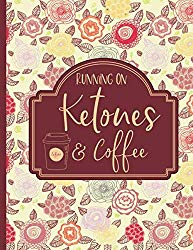 Running on Ketones and Coffee: Keto Diet Journal 12 Week Food and Fitness Tracker for Women Over 50